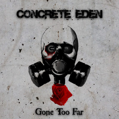 Concrete Eden Gone ToO Far Artwork