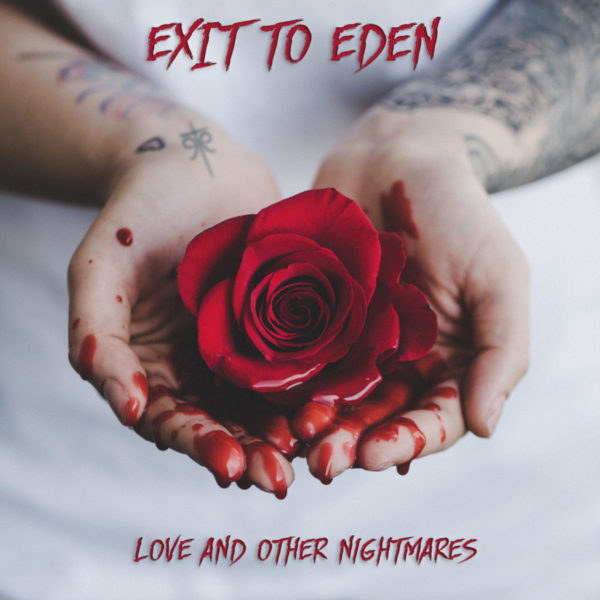 Exit To Eden - Love And Other Nightmares