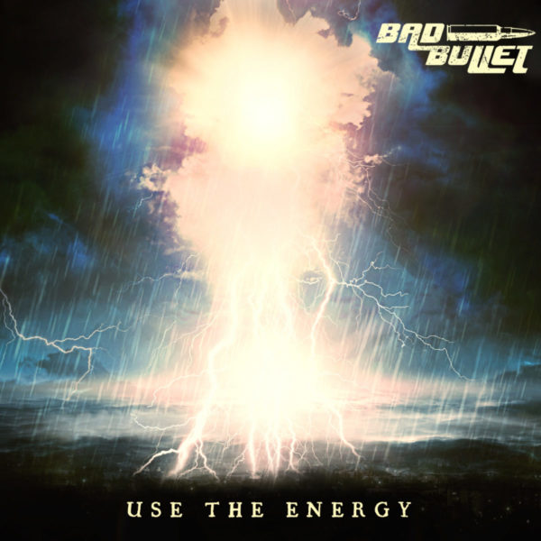 Bad Bullet - Use The Energy - Coverartwork