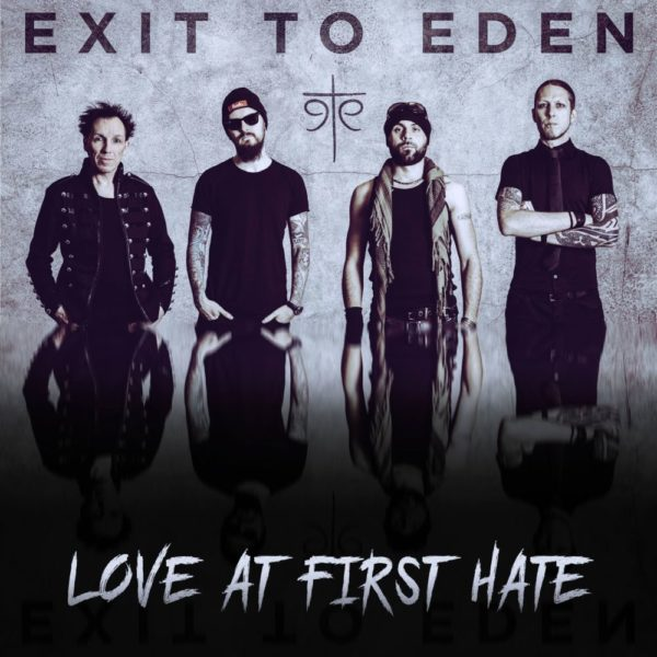 Exit To Eden - Love At Frist Hate
