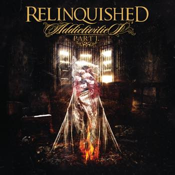 Relinquished-Addictivities-part-I-Artwork-SMALLb
